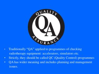"Traditionally ""QA"" applied to programmes of checking"