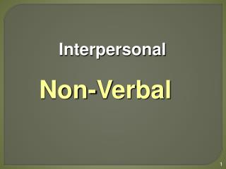 Interpersonal Non-Verbal