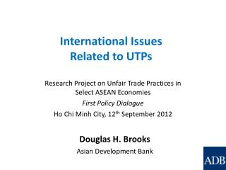 International Issues  Related to UTPs