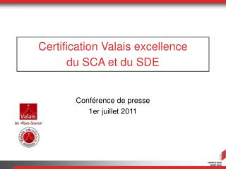 Certification Valais excellence du SCA et du SDE