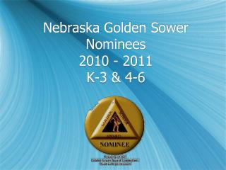 Nebraska Golden  Sower  Nominees 2010 - 2011 K-3 & 4-6