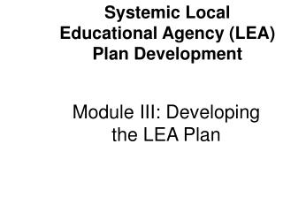 Module III: Developing the LEA Plan