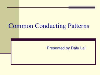Common Conducting Patterns