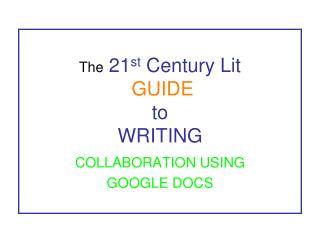 The 21 st  Century Lit  GUIDE to WRITING