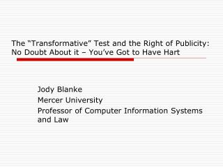 "The ""Transformative"" Test and the Right of Publicity: No Doubt About it – You've Got to Have Hart"