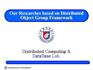 Our Researches based on Distributed Object Group Framework