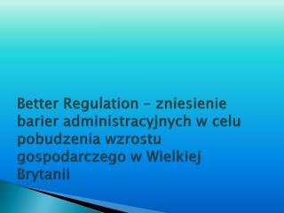 Umowa koalicyjna Better Regulation Red  Tape  Challenge One-  in , One-out Sunsetting Regulations