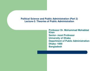 Political Science and Public Administration (Part 2) Lecture-3: Theories of Public Administration