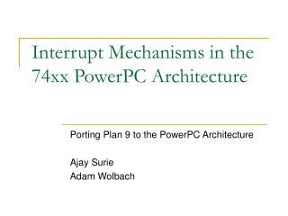 Interrupt Mechanisms in the 74xx PowerPC Architecture
