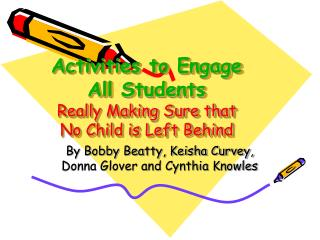 Activities to Engage All Students Really Making Sure that  No Child is Left Behind