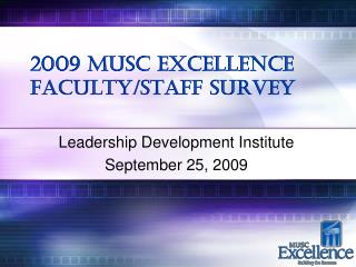 2009 MUSC Excellence Faculty/Staff Survey