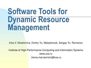 Software Tools for Dynamic Resource Management