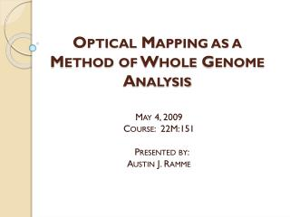 Optical Mapping as a Method of Whole Genome Analysis