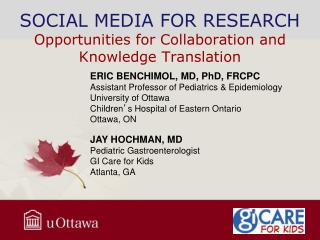 SOCIAL MEDIA FOR RESEARCH Opportunities for Collaboration and Knowledge Translation