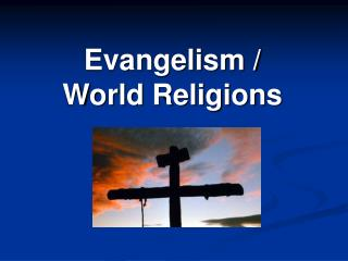 Evangelism /  World Religions