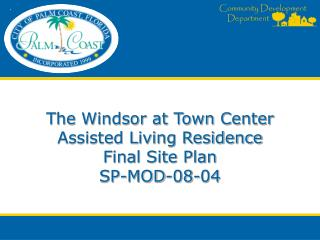 The Windsor at Town Center Assisted Living Residence Final Site Plan SP-MOD-08-04
