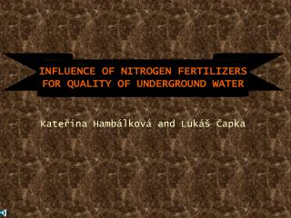 INFLUENCE OF NITROGEN FERTILIZERS FOR QUALITY OF UNDERGROUND WATER
