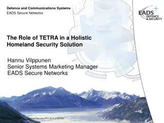 The Role of TETRA in a Holistic Homeland Security Solution