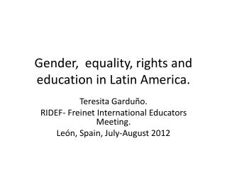 Gender,  equality, rights and education in Latin America.