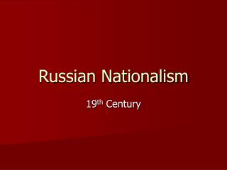 Russian Nationalism