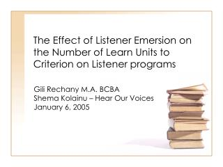 The Effect of Listener Emersion on the Number of Learn Units to Criterion on Listener programs