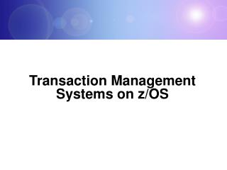 Transaction Management Systems on z/OS