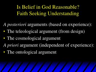 Is Belief in God Reasonable? Faith Seeking Understanding