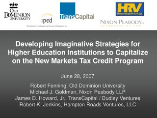 Developing Imaginative Strategies for Higher Education Institutions to Capitalize  on the New Markets Tax Credit Program