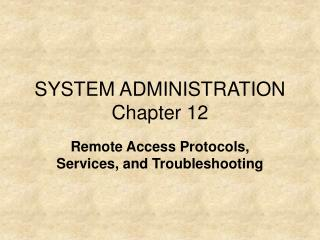 SYSTEM ADMINISTRATION Chapter 12