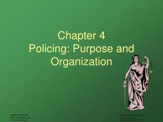 Chapter 4 Policing: Purpose and Organization