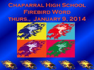 Chaparral High School Firebird Word thurs.,  January 9, 2014
