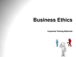 Business Ethics Corporate Training Materials