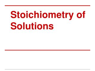 Stoichiometry of  Solutions