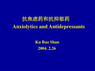 抗焦虑药和抗抑郁药 Anxiolytics and Antidepressants Ku Bao Shan