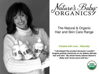 The Natural & Organic Hair and Skin Care Range