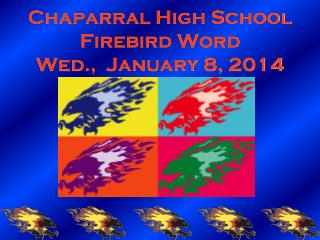 Chaparral High School Firebird Word Wed.,  January 8, 2014