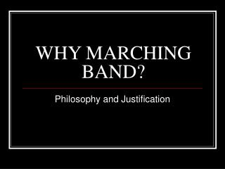 WHY MARCHING BAND?