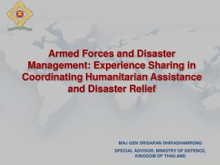 MAJ GEN SRISARAN DHIRADHAMRONG SPECIAL ADVISOR, MINISTRY OF DEFENCE, KINGDOM OF THAILAND