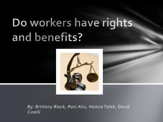 Do workers have rights and benefits?