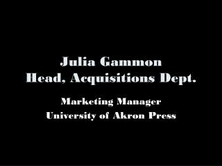 Julia Gammon Head, Acquisitions Dept.