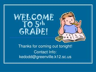 WELCOME TO 5 th GRADE!