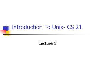 Introduction To Unix- CS 21