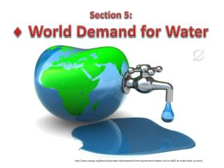 Section 5:  World Demand for Water