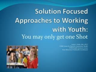 Solution Focused Approaches to Working with Youth:
