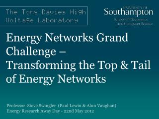 Energy Networks Grand Challenge –  Transforming the Top & Tail of Energy Networks