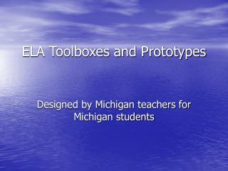 ELA Toolboxes and Prototypes
