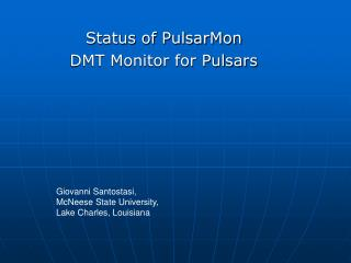 Status of PulsarMon DMT Monitor for Pulsars