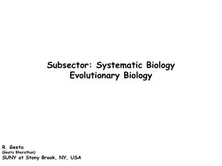 Subsector:  Systematic Biology  Evolutionary Biology
