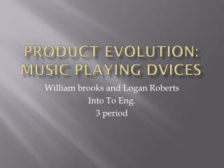 Product Evolution: Music playing  dvices