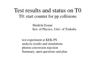 Test results and status on T0